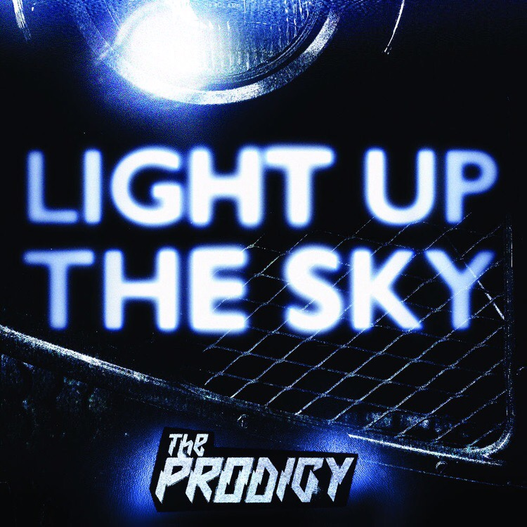 The Prodigy — «Light Up the Sky»