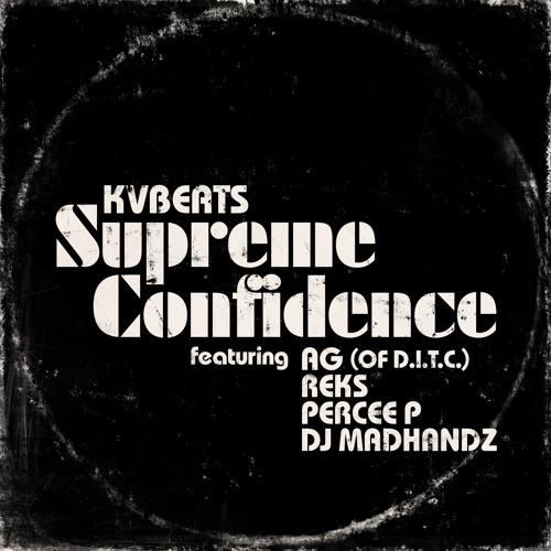 KVBeats feat. AG (D.I.T.C.), Reks, Percee P & DJ Madhandz «Supreme Confidence»