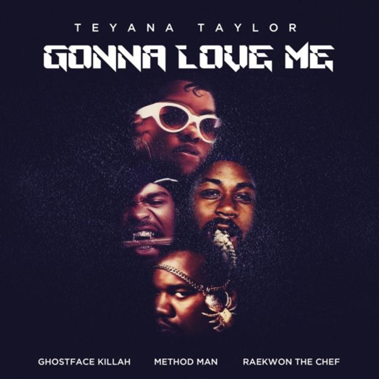 Teyana Taylor — «Gonna Love Me» (Remix) (feat. Ghostface Killah, Method Man & Raekwon)