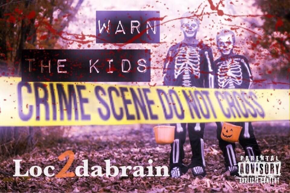 Loc2dabrain — «WarnTheKids»