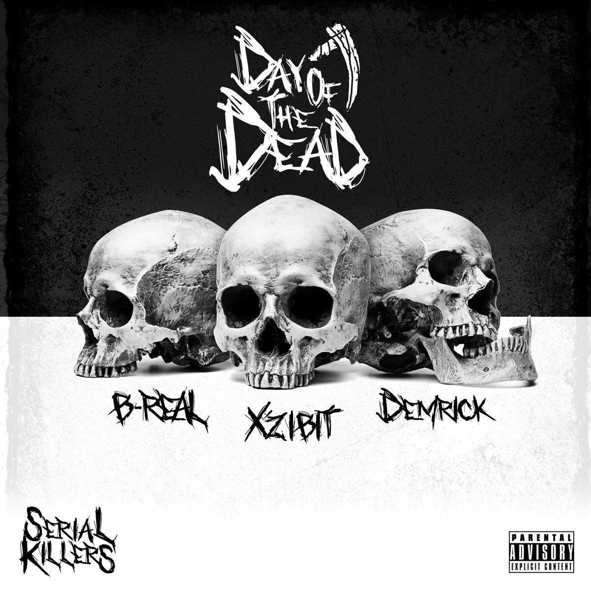 Serial Killers (Xzibit, B-Real & Demrick) — «Day of the Dead»