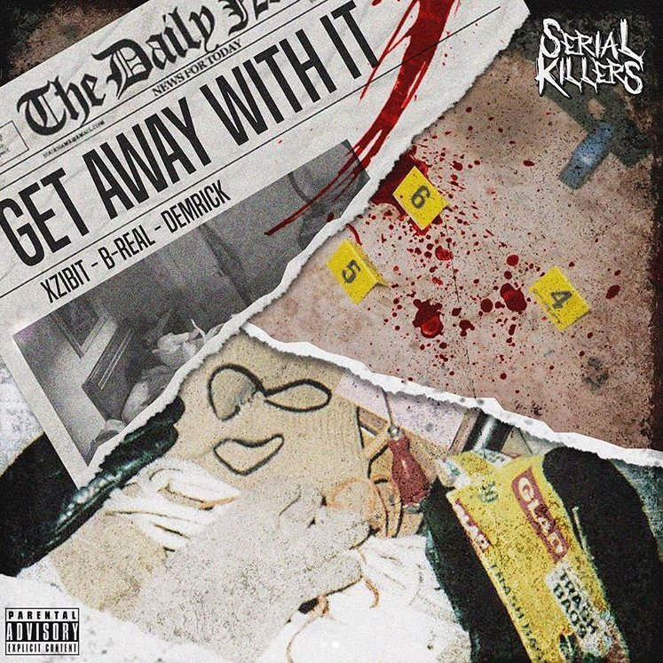 Serial Killers (Xzibit, B-Real & Demrick) — «Get Away With It»