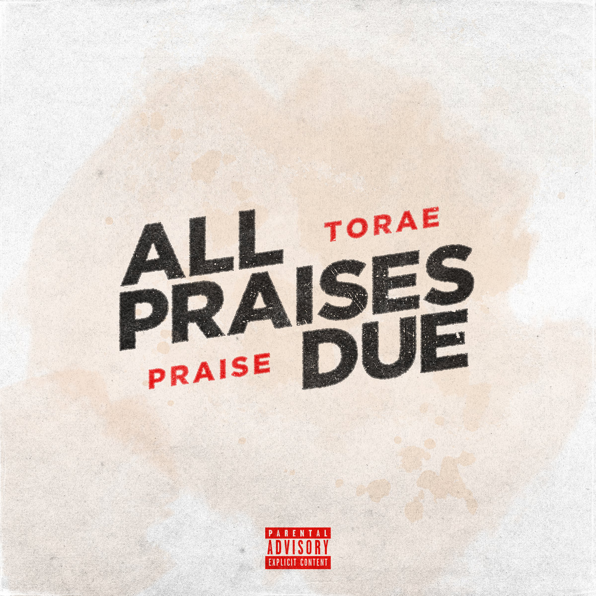 Torae & Praise — «All Praises Due»