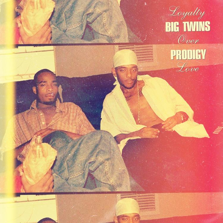 Big Twins — «Loyalty Over Love» (feat. Prodigy)