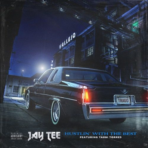 Jay Tee — «Hustlin' With The Best» (feat. Tabbi Torres)