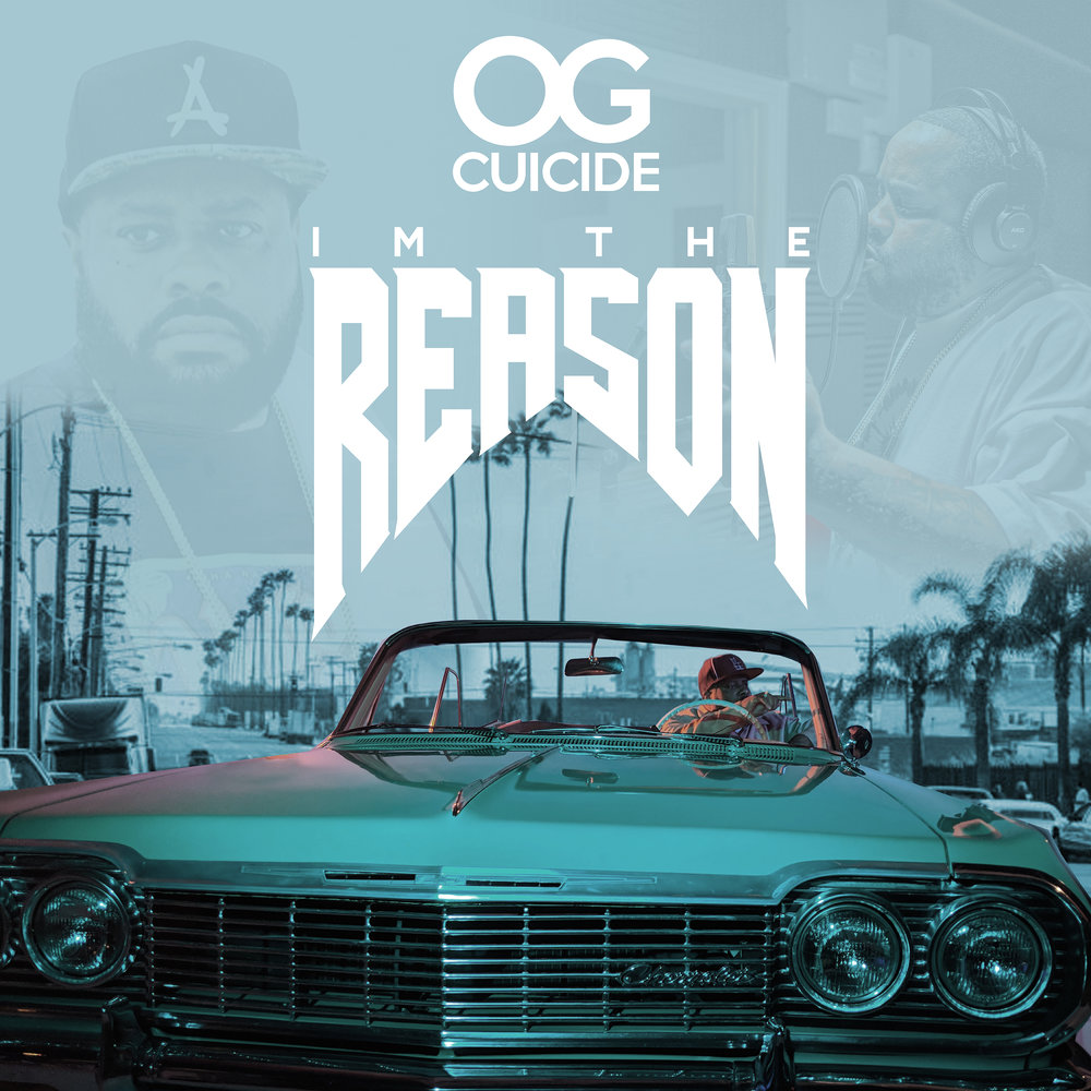 OG Cuicide — «I'm The Reason»