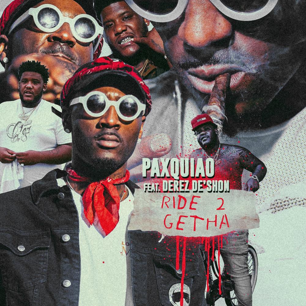 Paxquiao — «Ride 2 Getha» (feat. Derez De'Shon)