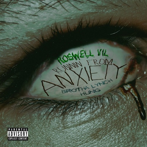 Roswell Vil — «Runnin From Anxiety» (feat. Brotha Lynch Hung)