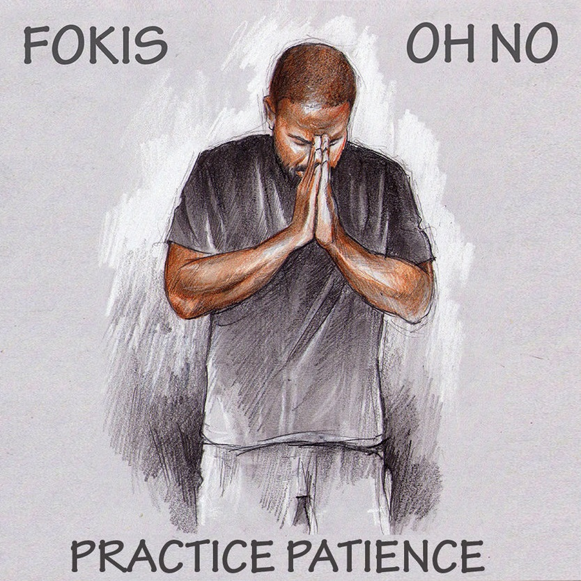Fokis & Oh No «Practice Patience»