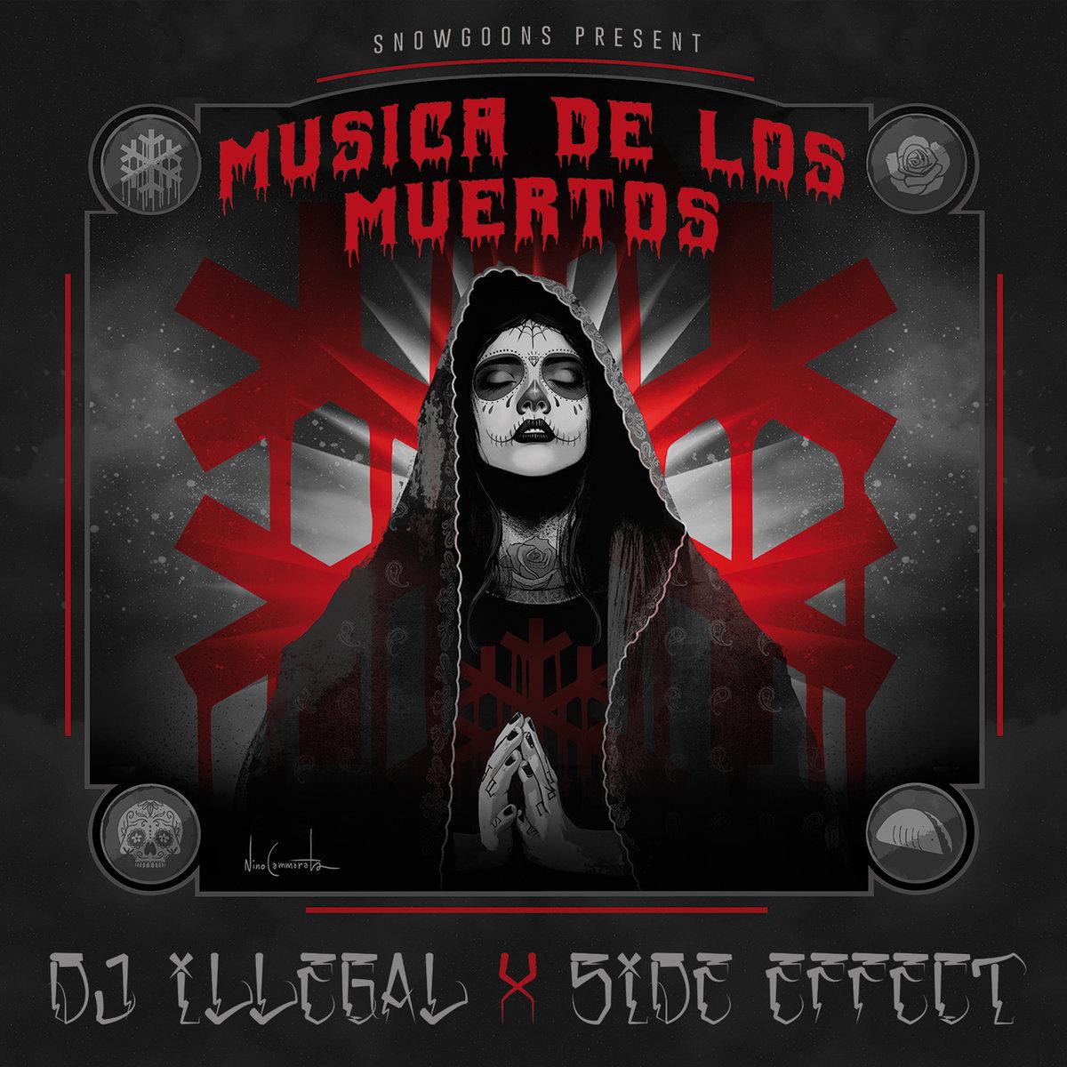 DJ Illegal (Snowgoons) & Side Effect «Musica De Los Muertos»