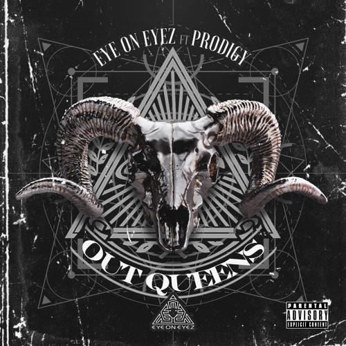 EyeOnEyez поделился треком с Prodigy (Mobb Deep) «Out Queens», записанным перед смертью