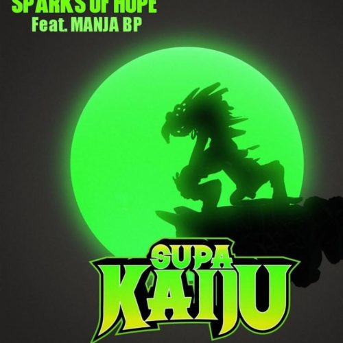 Supa Kaiju (Napoleon Da Legend & Sicknature) — «Sparks Of Hope» (feat. Manja BP)