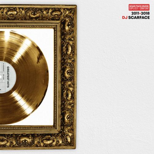 DJ Scarface — «Greatest Hits 2011-2018»