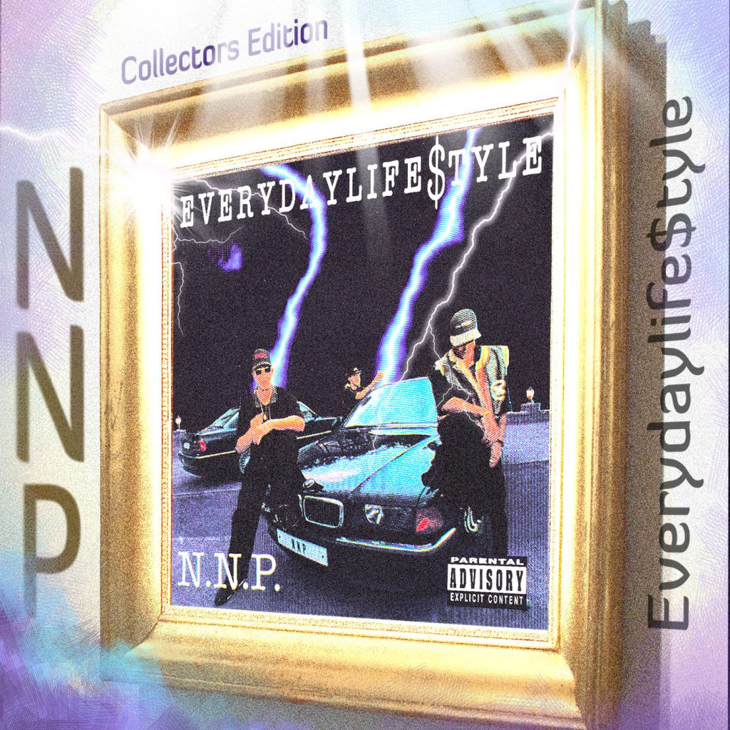 N.N.P. ‎– «Everydaylife$tyle» (Collectors Edition)