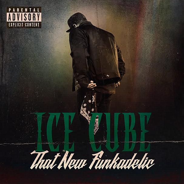 Ice Cube — «That New Funkadelic»
