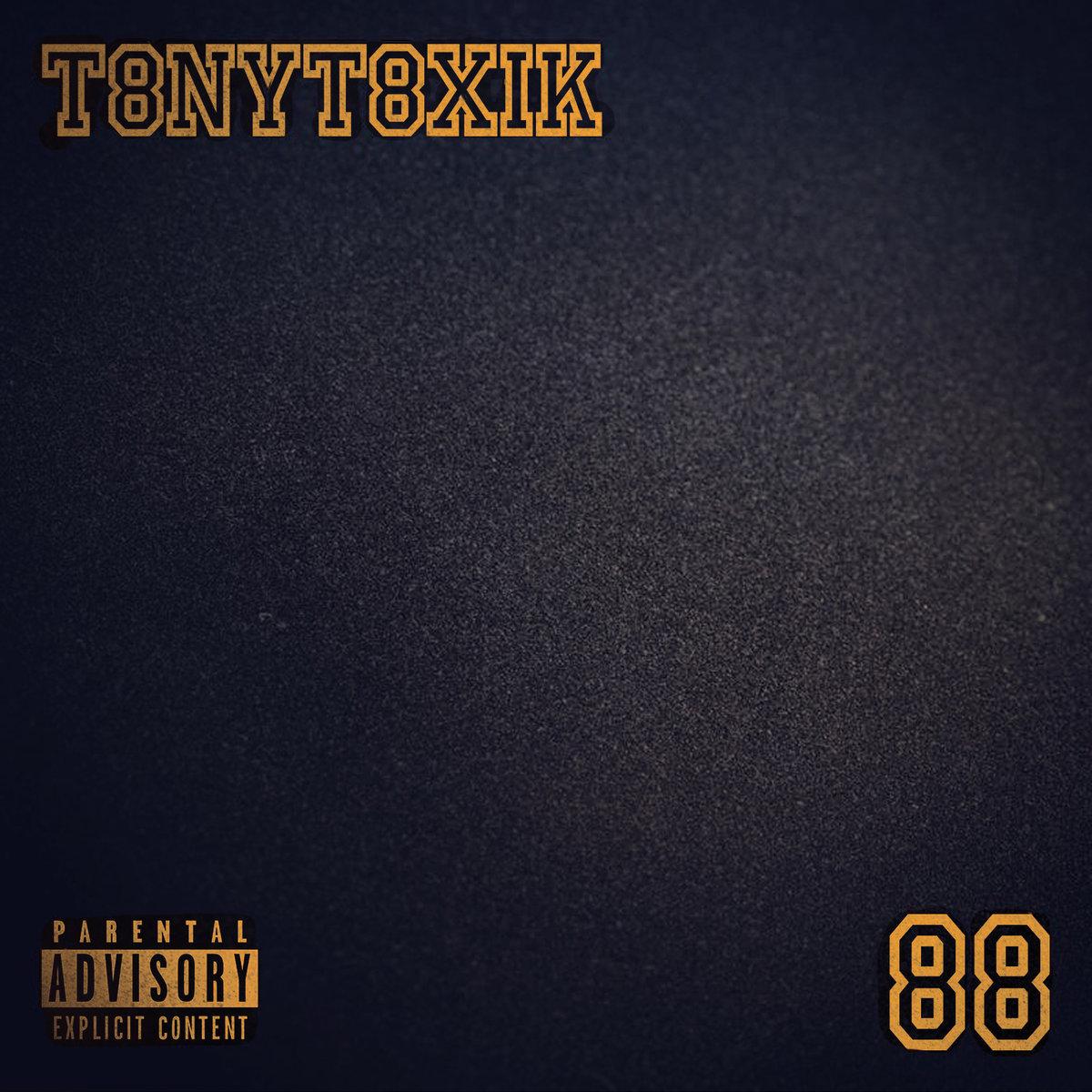 TonyToxik — «88»