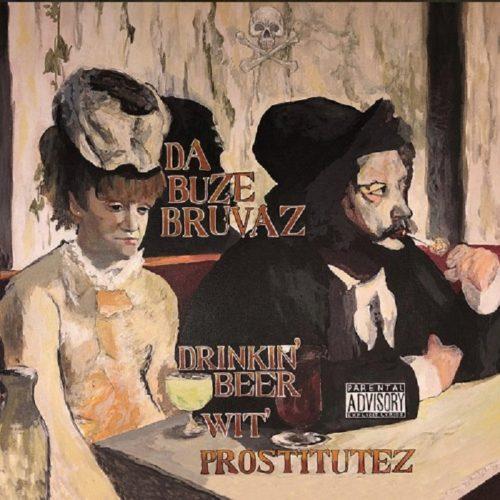 Da Buze Bruvaz — «Drinkin' Beer Wit Prostitutez»