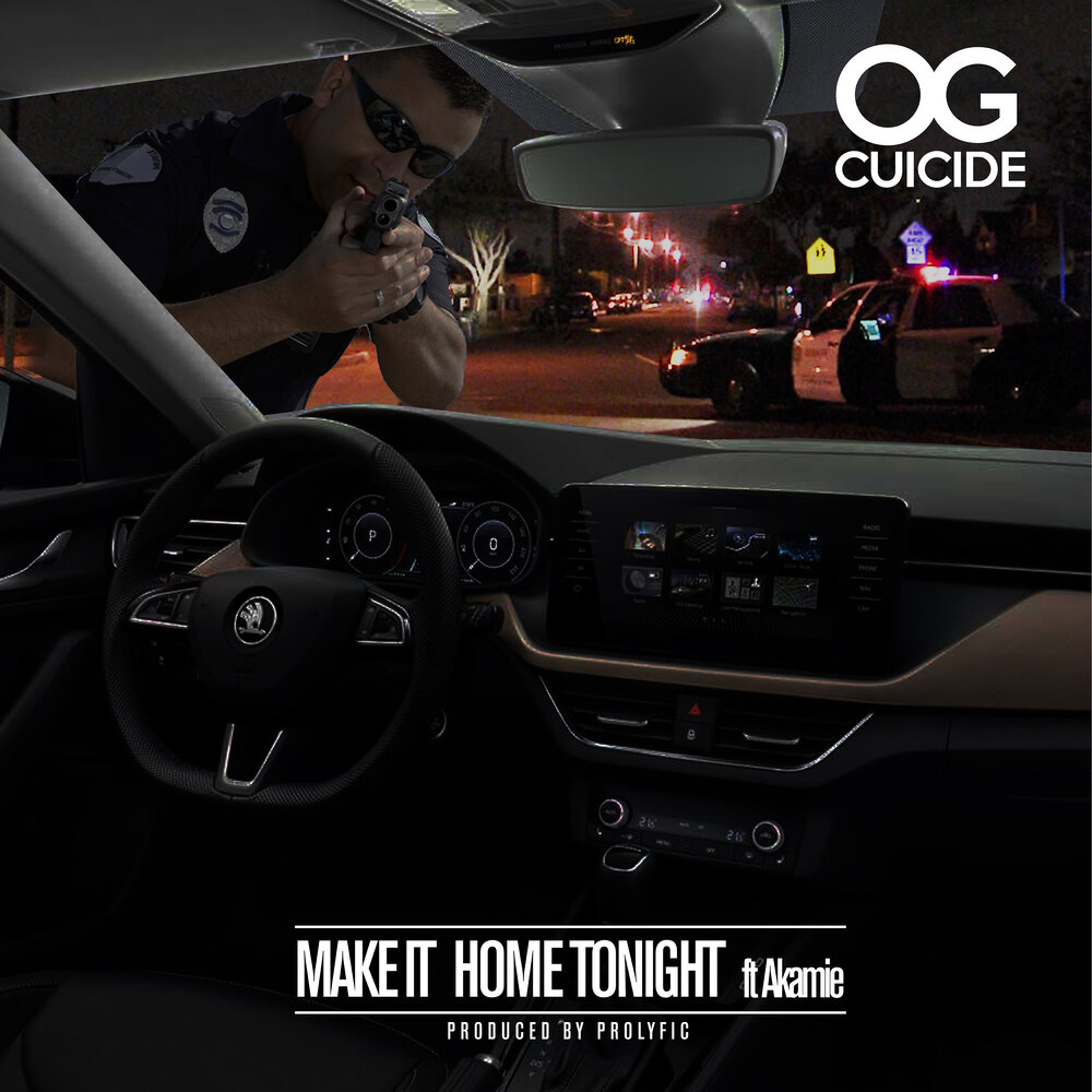 OG Cuicide — «Make It Home Tonight» (feat. Akamie)