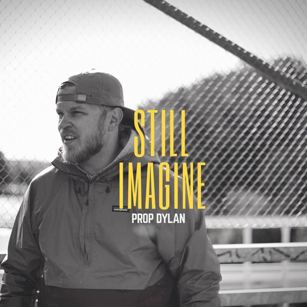 Prop Dylan — «Still Imagine» (prod. Matvey & КИТ)