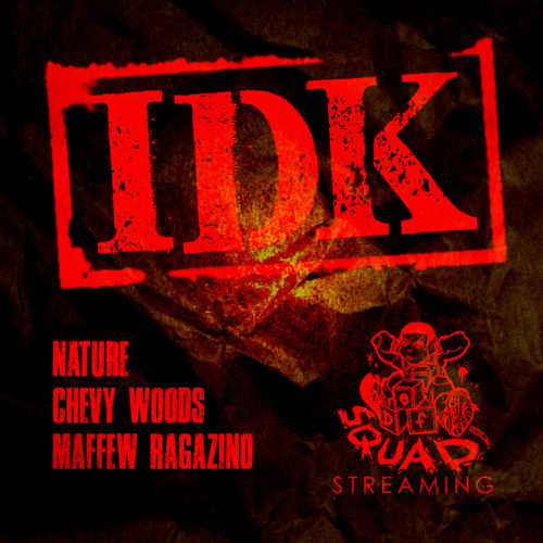 Nature «IDK» feat. Chevy Woods & Maffew Ragazino (prod by 5ickness)