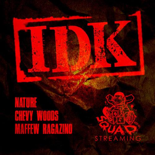 Nature «IDK» feat. Chevy Woods & Maffew Ragazino (prod by 5ickness)