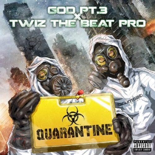 G.O.D. Pt. 3 & Twiz The Beat Pro — «Quarantine»