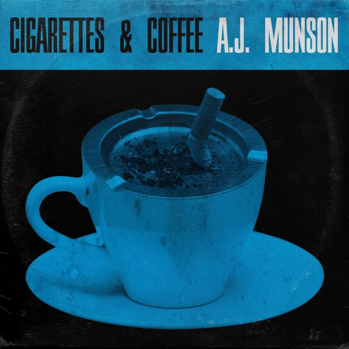 A.J. Munson — «Cigarettes & Coffee»