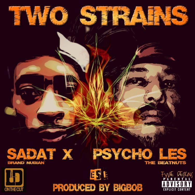 Psycho Les (Beatnuts) & Sadat X (Brand Nubian) «Two Strains» feat. LDontheCut