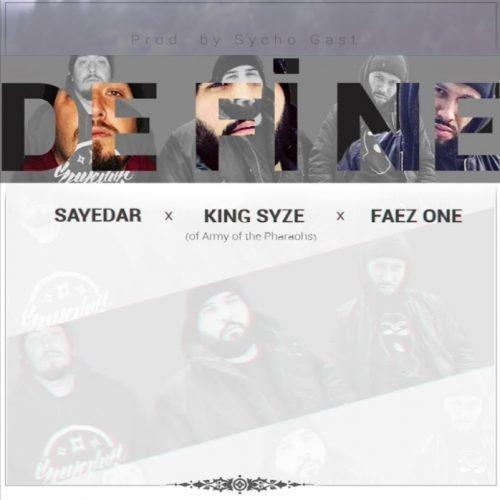 Sayedar feat. King Syze & Faez One — «Define»