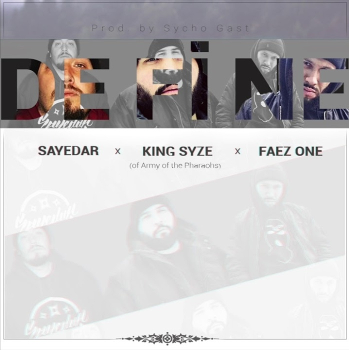 Sayedar feat. King Syze & Faez One — «Define»