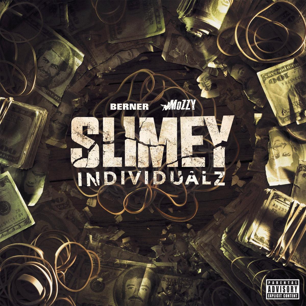 Berner & Mozzy — «Slimey Individualz»