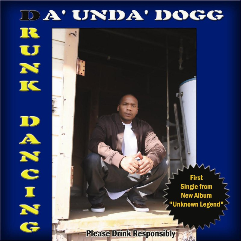 Da'Unda'Dogg — «Drunk Dancing»