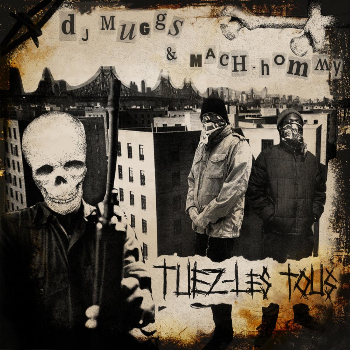 DJ Muggs & Mach-Hommy — «Tuez-Les Tous»