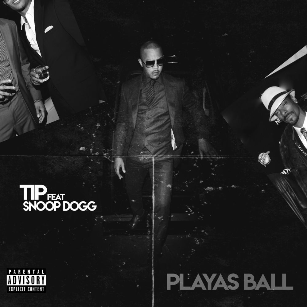 T.I. — «Playas Ball» (feat. Snoop Dogg)