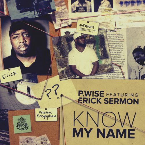 P Wise feat. Erick Sermon «Know My Name»