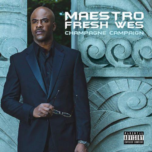 Maestro Fresh Wes — «Champagne Campaign»