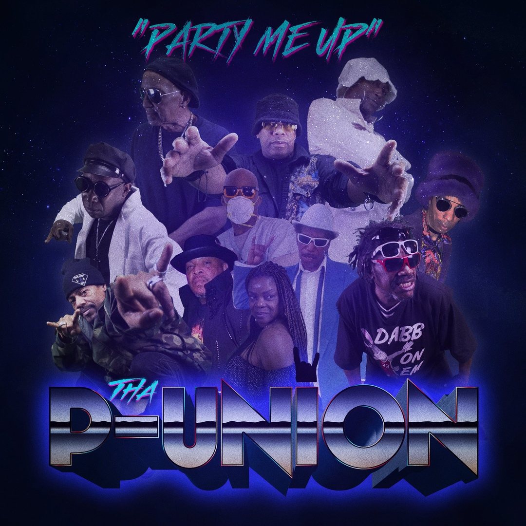 Tha P-Union — «Party Me Up» (feat. George Clinton)