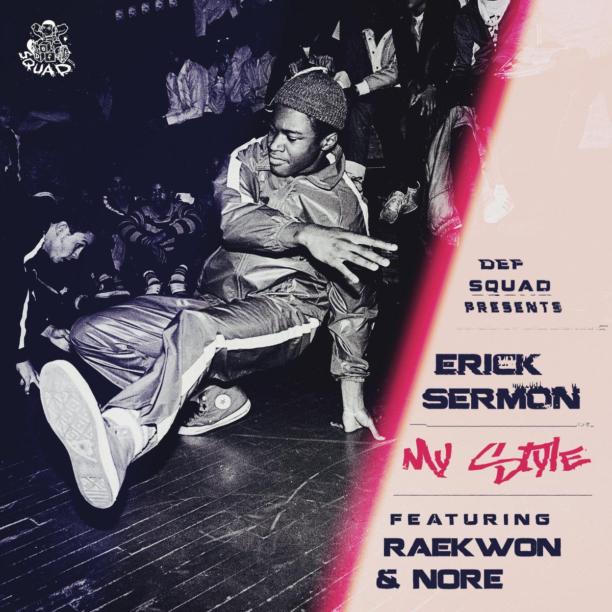 Erick Sermon — «My Style» (feat. Raekwon & N.O.R.E.)