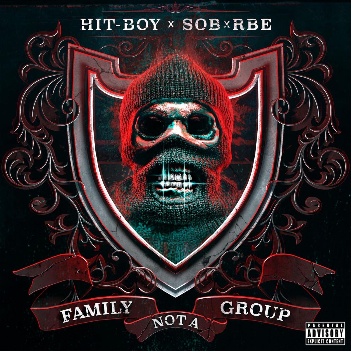 Hit-Boy & SOB X RBE — «Family Not A Group»