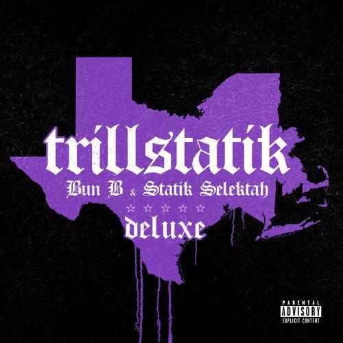 Bun B & Statik Selektah — «TrillStatik» (Deluxe Version)