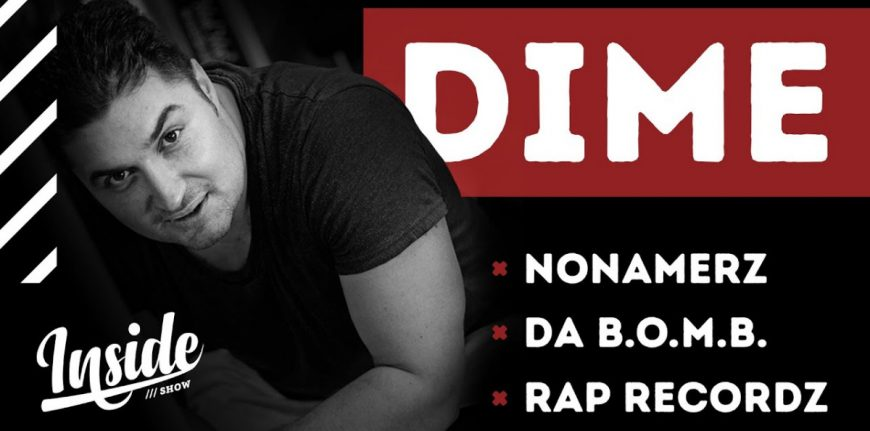Dime (Nonamerz / Da B.O.M.B. / Rap Recordz) в новом выпуске «INSIDE SHOW»