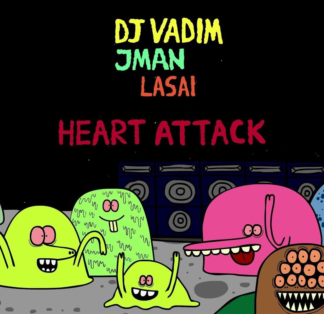 DJ Vadim & Jman — «Heart Attack» (feat. Lasai)