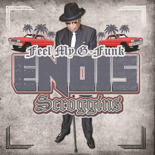 Enois Scroggins — «Feel My G-Funk»