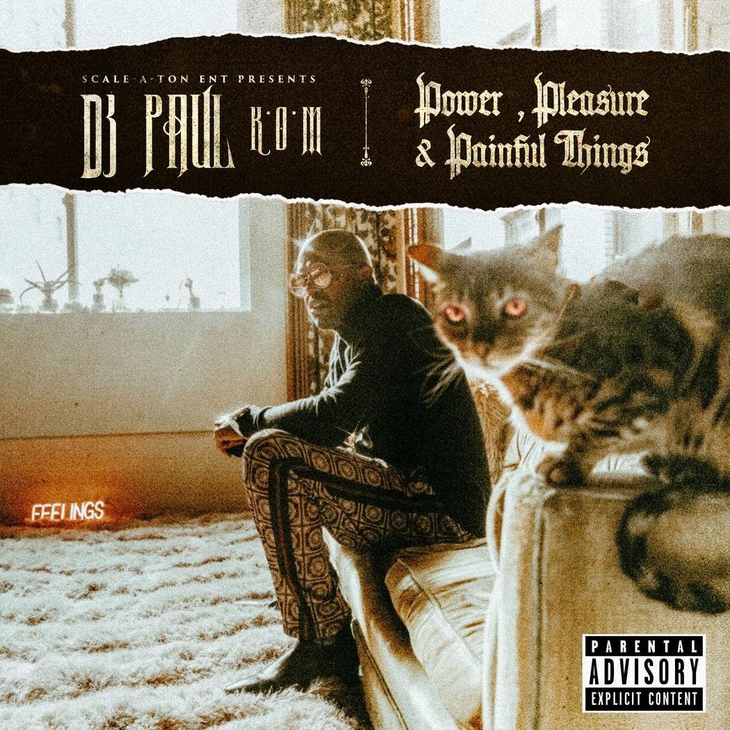 DJ Paul — «Power, Pleasure & Painful Things»