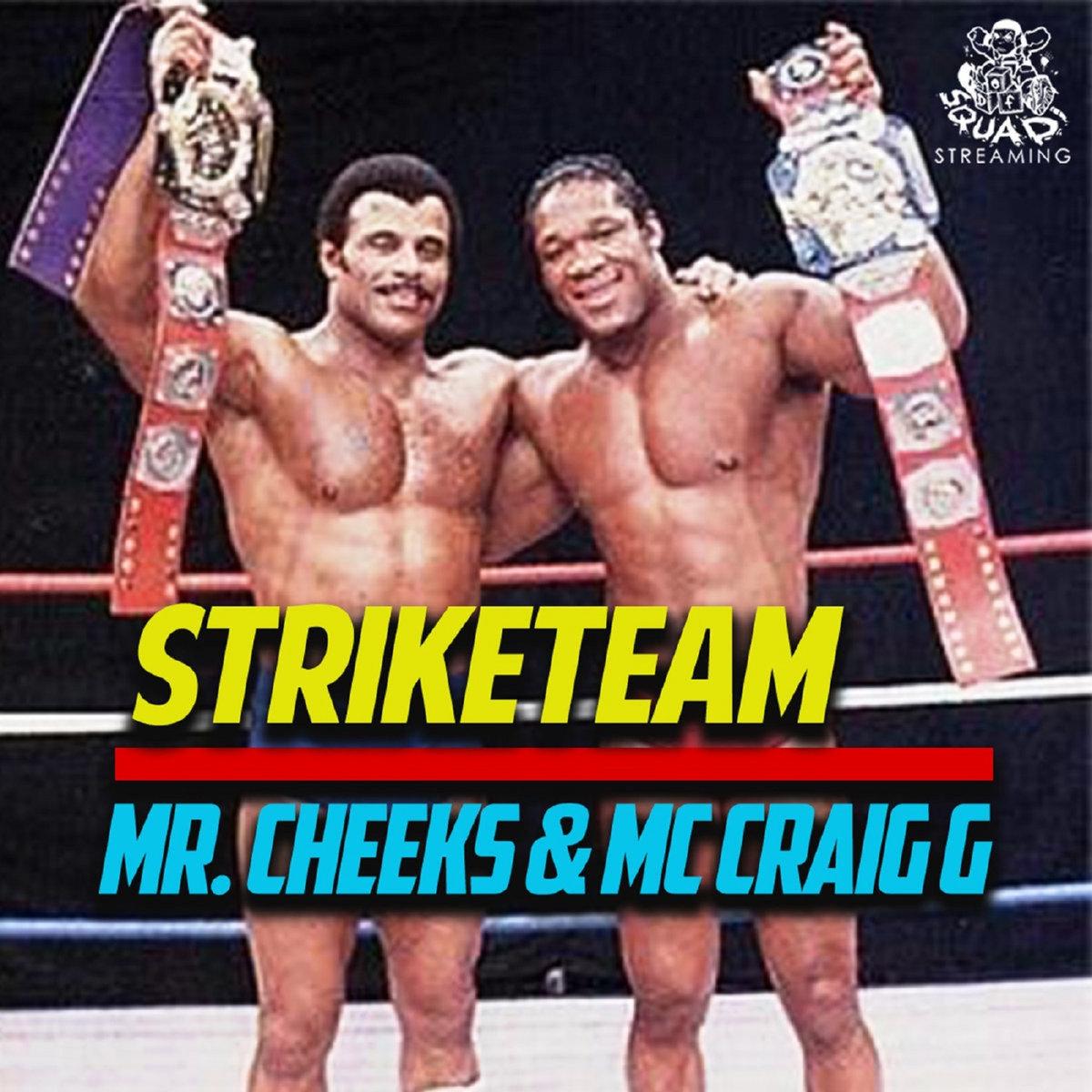 Mr. Cheeks & Craig G  — «Strike Team»