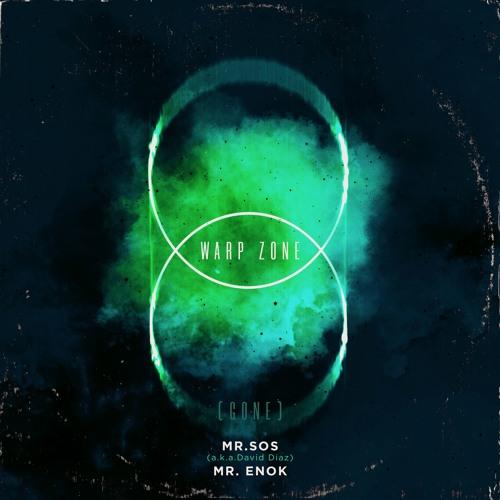 Mr. SOS & Mr. Enok — «Warp Zone 8 (Gone)»