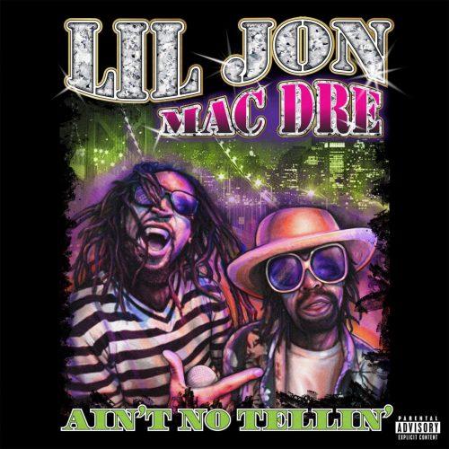 Свежий сингл от Lil Jon «Ain't No Tellin'» с куплетами Mac Dre