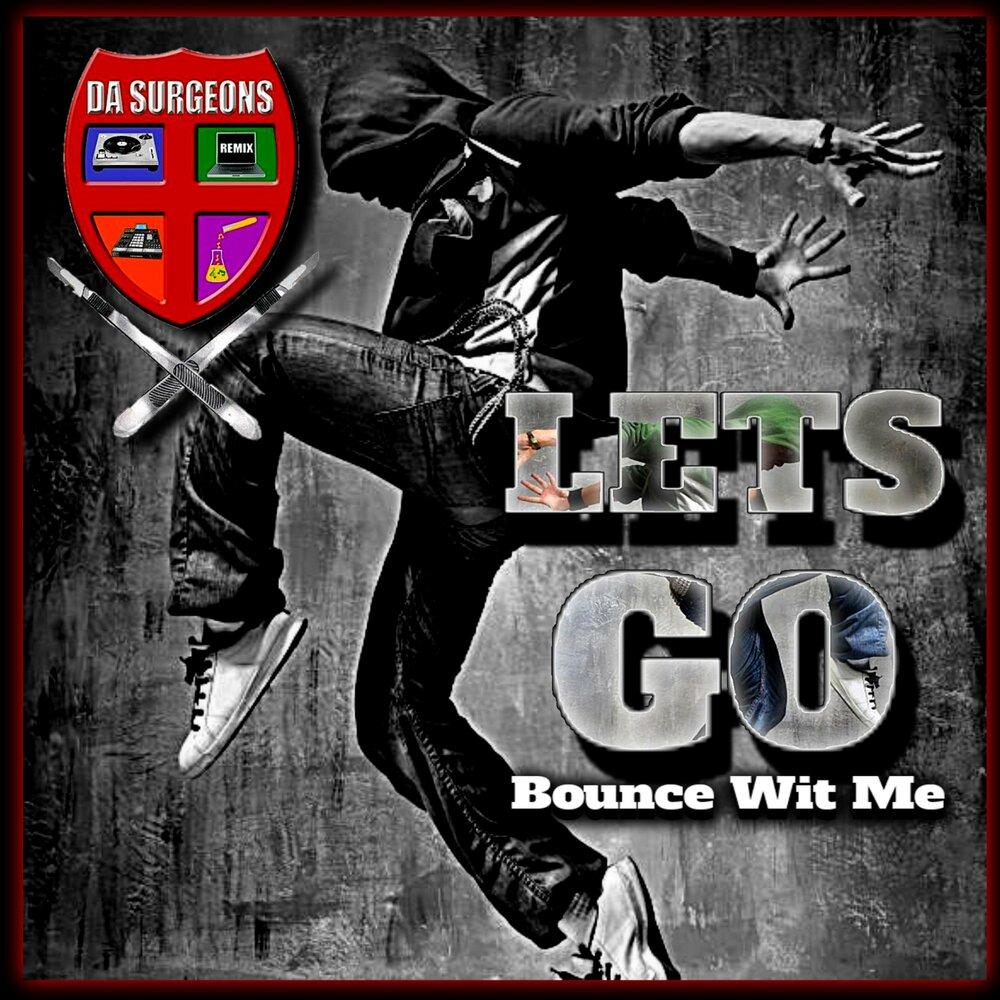 Da Surgeons — «Let's Go (Bounce Wit Me)»