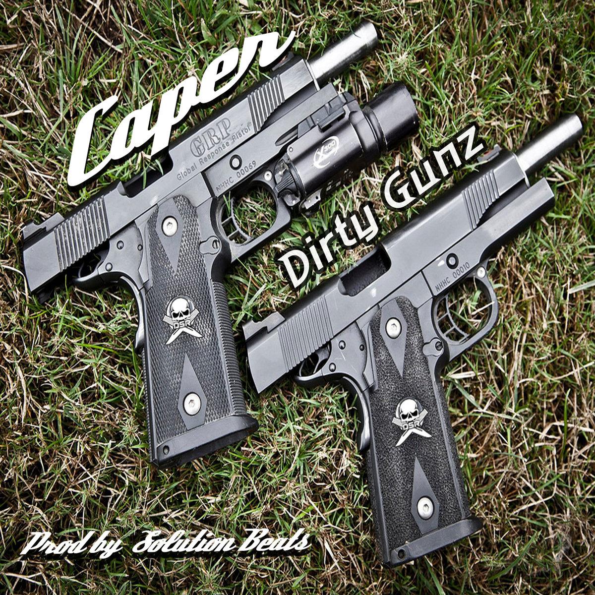 Caper — «Dirty Gunz»