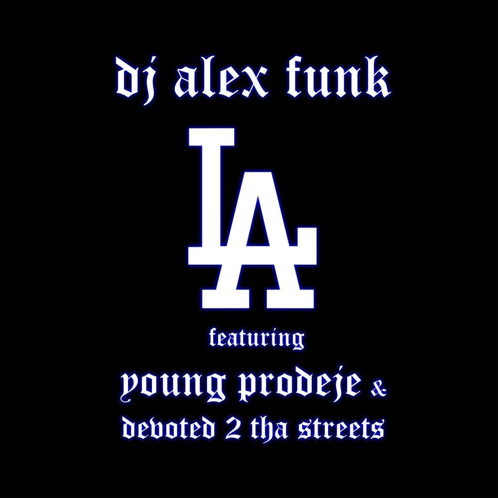 DJ Alex Funk — «L.A.» (feat. Young Prodeje & Devoted 2 Tha Streets)